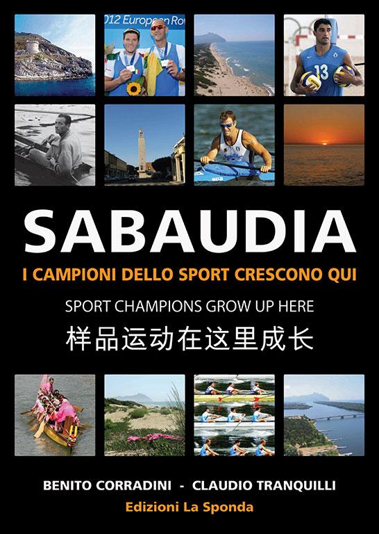Sabaudia - I campioni dello sport crescono qui. Benito Corradini, Claudio Tranquilli
